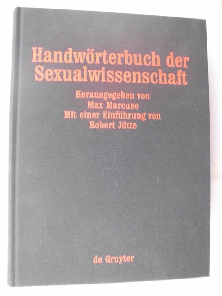 Handwörterbuch der Sexualwissenschaft : Enzyklopädie der natur-: Marcuse, Max (Hrsg.):
