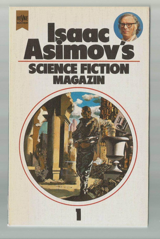 Isaac Asimovs Science Fiction Magazin, 1. Folge / Ausgewählt, übersetzt und herausgegeben von Birgit Reß-Bohusch - Reß-Bohusch, Birgit (Hrsg.)