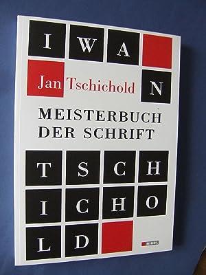 Meisterbuch der Schrift : Ein Lehrbuch mit: Tschichold, Jan: