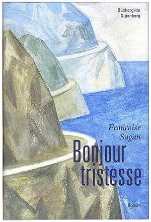Bonjour tristesse / Mit Bildern von Katrin: Sagan, Françoise: