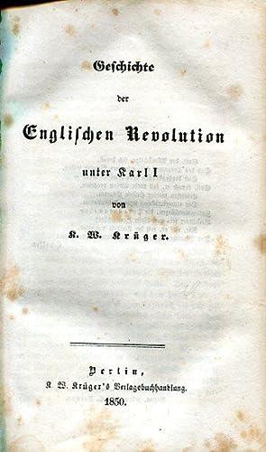 Geschichte der englischen Revolution unter Karl I.: Krüger, Karl Wilhelm.