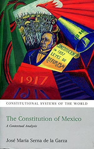 Constitution of Mexico. A contextual analysis (Connstitutional systems of the world).: Serna de la ...