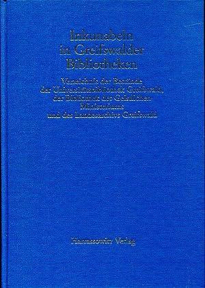 Inkunabeln in Greifwalder Bibliotheken. Verzeichnis der Bestände der Universitätsbibliothek ...