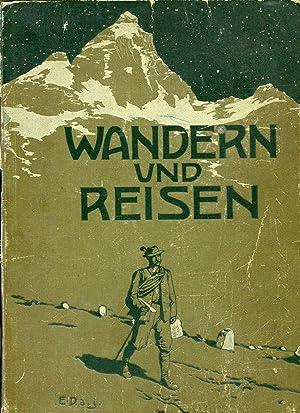 Wandern und Reisen. Illustrierte Zeitschrift für Touristik, Landes- und Volkskunde, Kunst und Sport...