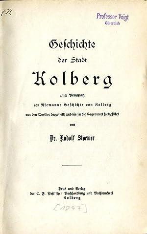Geschichte der Stadt Kolberg unter Benutzung von: Stoewer, Rudolf.