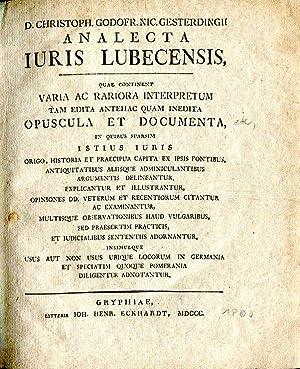 Analecta Iuris Lubecensis, quae continent Varia ac rariora interpretum tam edita antehac quam ...