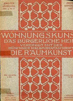Wohnungskunst. Das bürgerliche Heim vereinigt mit der Münchner Halbmonatsschrift Die Raumkunst. 2. ...