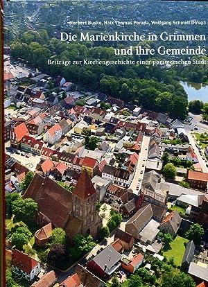 Die Marienkirche in Grimmen und ihre Gemeinde. Beiträge zur Kirchengeschichte einer pommerschen ...