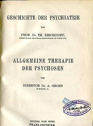 Geschichte der Psychiatrie (Theodor Kirchhoff) / Allgemeine Therapie der Psychosen (Adolph Gross) (...