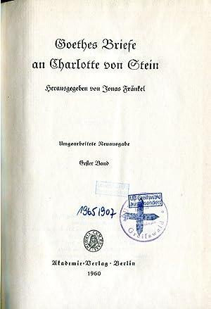 Goethes Briefe an Charlotte von Stein. Hrsg. von Jonas Fränkel. Umgearbeitete Neuausgabe. 3 Bdd.: ...