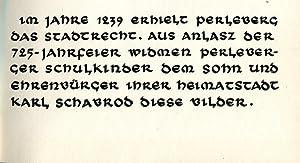 Unsere Heimatstadt Perleberg. Gemeinschaftsarbeit der Klassen 7a, Schuljahr 1960/61, und 6a, ...