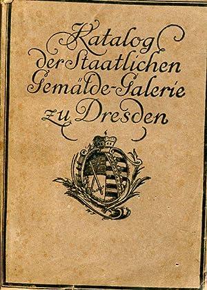 Katalog der Staatlichen Gemäldegalerie zu Dresden. Kleine Ausgabe. Herausgegeben vom ...