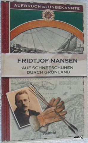 Auf Schneeschuhen durch Grönland 1888-1889. Herausgegeben von: Nansen, Fridtjof: