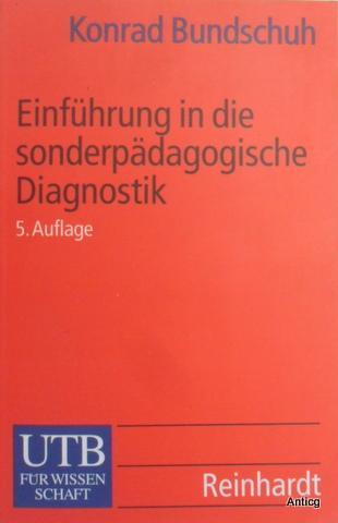 Einführung in die sonderpädagogische Diagnostik. - Bundschuh, Konrad
