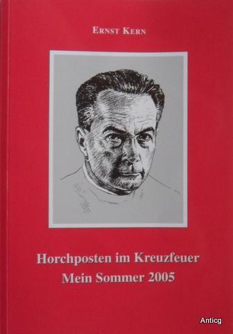 Horchposten im Kreuzfeuer. Mein Sommer 2005.: Kern, Ernst: