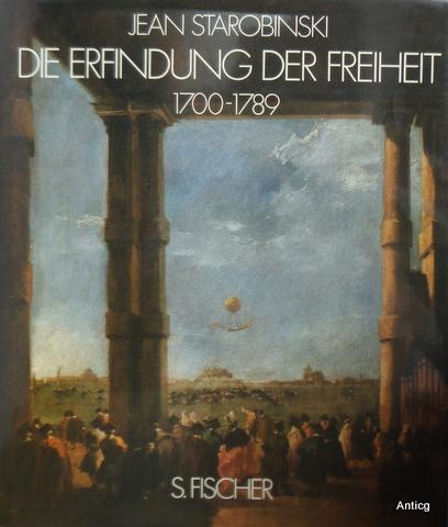 Die Erfindung der Freiheit 1700-1789.