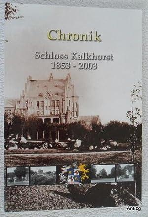 Chronik Schloss Kalkhorst 1853-2003. Herausgeber: Schloss Kalkhorst: Rohde, Manfred: