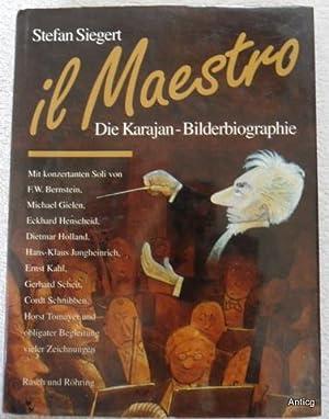 Il Maestro. Die Karajan Bilderbiografie. Mit Beiträgen: Siegert, Stefan: