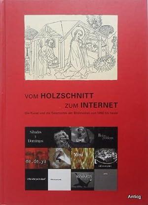Vom Holzschnitt zum Internet. Die Kunst und: Hirner, René (Hrsg.):