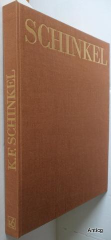 Karl Friedrich Schinkel. Sein Wirken als Architekt.: Volk, Waltraud: