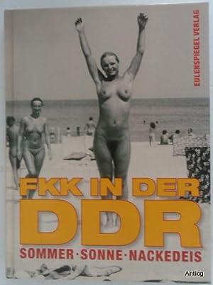 FKK in der DDR. Sommer, Sonne, Nackedeis.: Kupfermann, Thomas: