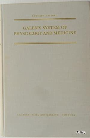 Galen`s System of Physiology and Medicine. An Analysis of His Doctrines and Observations on Blood...