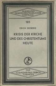 Krisis der Kirche und des Christentums heute.: Seeberg, Erich: