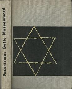 Faschismus, Getto, Massenmord. Dokumentation über Ausrottung und: Berenstein, Tatiana /