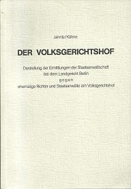 Der Volksgerichtshof. Darstellung der Ermittlungen der Staatsanwaltschaft: Jahntz, Bernhard/ Kähne,
