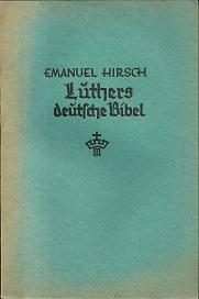 Luthers deutsche Bibel. Ein Beitrag zur Frage: Hirsch, Emanuel: