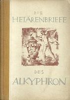 Die Hetärenbriefe des Alkiphron. Bilder und Buchschmuck: Alkiphron: