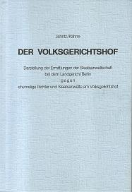 Der Volksgerichtshof. Darstellung der Ermittlungen der Staatsanwaltschaft: Jahntz, Bernhard /