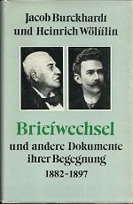 Briefwechsel und andere Dokumente ihrer Begegnung 1882: Burckhardt, Jacob /
