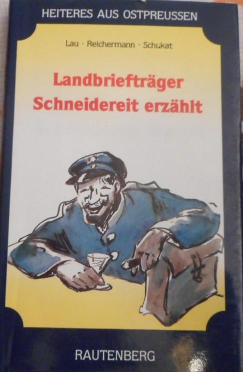 Landbriefträger Trostmann erzählt un andre Jeschichtes op ostpreißisch Platt'