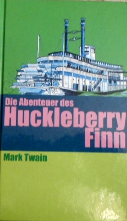 Die Abenteuer des Huckleberry Finn.: Twain, Mark