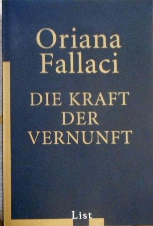 Die Kraft der Vernunft. Aus dem Ital. von Paula Cobrace / List-Taschenbuch ; 60622 - Fallaci, Oriana