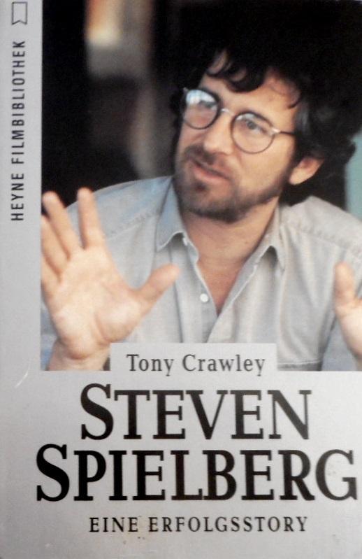 Steven Spielberg : eine Erfolgsstory. von. [Dt. Übers. von Matthias Wolf] / Heyne-Bücher / 32 / Heyne-Filmbibliothek ; Nr. 134 - Crawley, Tony