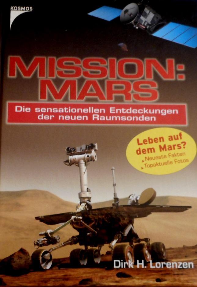 Mission: Mars : die sensationellen Entdeckungen der: Lorenzen, Dirk H.
