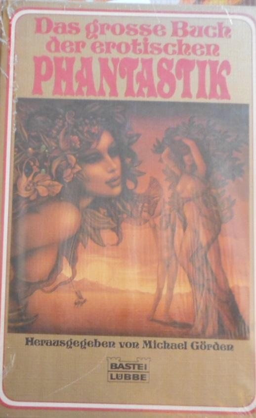 Das grosse Buch der erotischen Phantastik. Bastei Lübbe ; Bd. 28115 : Paperback - Görden, Michael (Hrsg.)