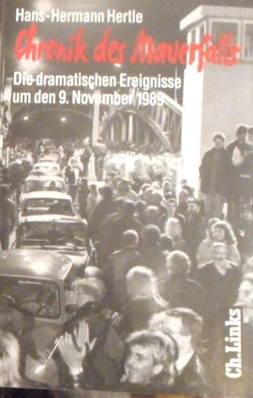 Chronik des Mauerfalls : die dramatischen Ereignisse: Hertle, Hans-Hermann