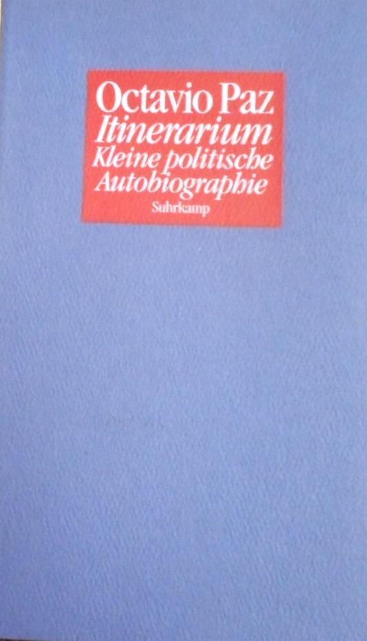 Itinerarium : kleine politische Autobiographie. Aus dem: Paz, Octavio