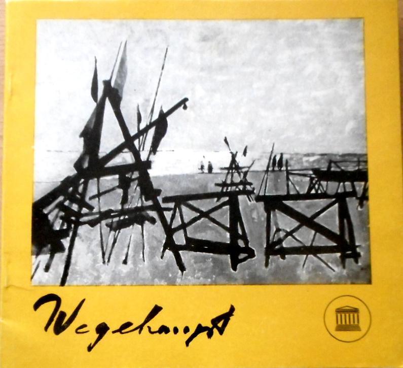 Herbert Wegehaupt. 1905 - 1959. Malerei und: Staatliches Museum Schwerin