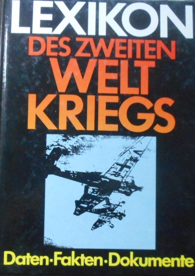 Lexikon des Zweiten Weltkriegs : mit e.: Zentner, Christian (Herausgeber)
