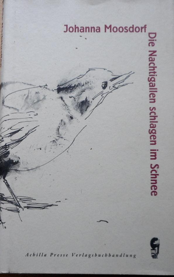 Die Nachtigallen schlagen im Schnee. Mit Ill. von Eike Marcus - Moosdorf, Johanna