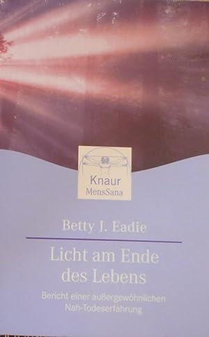 Licht am Ende des Lebens : Bericht: Eadie, Betty J.