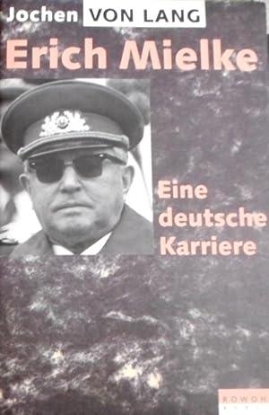 Erich Mielke : eine deutsche Karriere. Unter: Lang, Jochen von