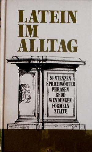Latein im Alltag : alphabetisch geordnetes Nachschlagewerk: Sellner, Alfred