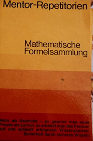 Mathematische Formelsammlung. Mentor-Repetitorien ; Bd. 39