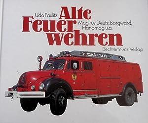 Alte Feuerwehren. Magirus-Deutz, Borgward, Hanomag u. a.: Paulitz, Udo