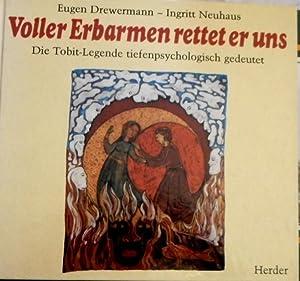 Voller Erbarmen rettet er uns : d.: Drewermann, Eugen und